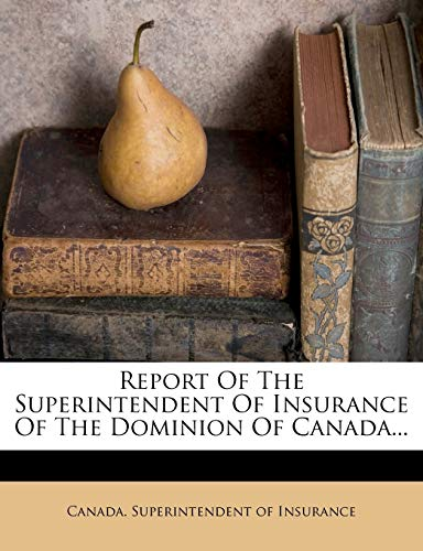 9781275591691: Report Of The Superintendent Of Insurance Of The Dominion Of Canada...