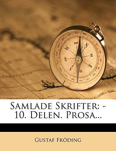 Samlade Skrifter: -10. Delen. Prosa. (Swedish Edition)