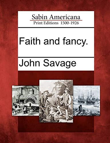 Faith and fancy.: John Savage