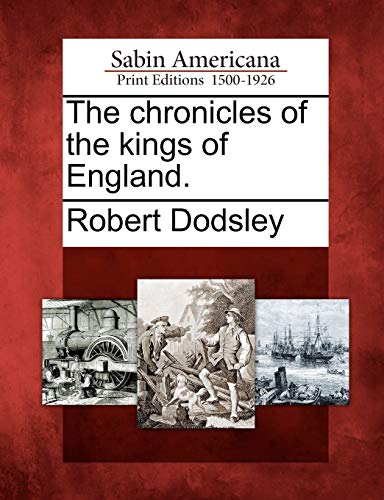 9781275640412: The chronicles of the kings of England.