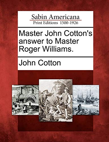 9781275654389: Master John Cotton's answer to Master Roger Williams.