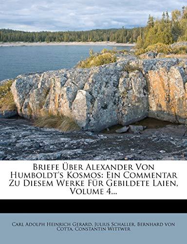 9781275655041: Briefe Über Alexander Von Humboldt's Kosmos: Ein Commentar Zu Diesem Werke Für Gebildete Laien, Volume 4...