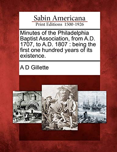 9781275669116: Minutes of the Philadelphia Baptist Association, from A.D. 1707, to A.D. 1807: being the first one hundred years of its existence.