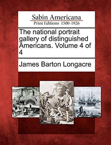 9781275684058: The national portrait gallery of distinguished Americans. Volume 4 of 4