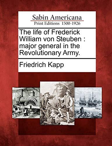 The Life of Frederick William Von Steuben: Friedrich Kapp
