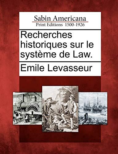 9781275702042: Recherches historiques sur le système de Law. (French Edition)