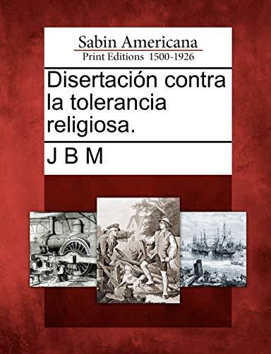 9781275706842: Disertación contra la tolerancia religiosa. (Spanish Edition)