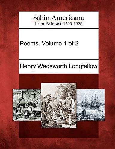 Poems. Volume 1 of 2: Henry Wadsworth Longfellow