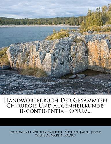 9781275719088: Handworterbuch Der Gesammten Chirurgie Und Augenheilkunde: Incontinentia - Opium... (German Edition)
