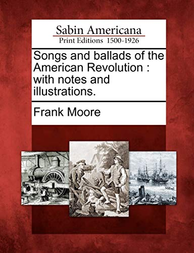 9781275722002: Songs and ballads of the American Revolution: with notes and illustrations.