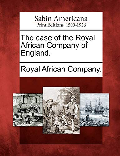 The case of the Royal African Company of England.