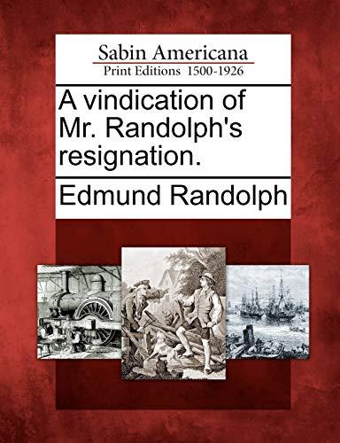 9781275750005: A vindication of Mr. Randolph's resignation.