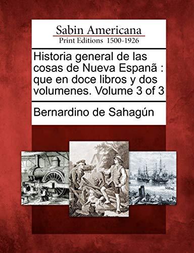 Historia general de las cosas de Nueva: Sahagún, Bernardino de