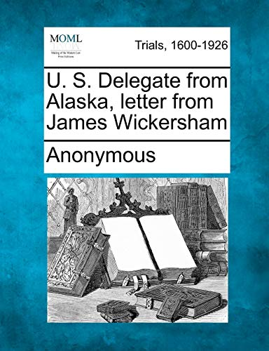 U. S. Delegate from Alaska, letter from James Wickersham