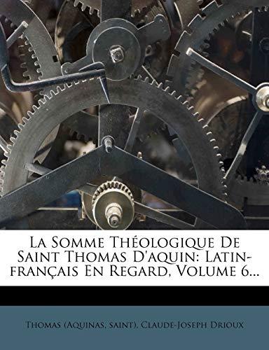 9781275775251: La Somme Théologique De Saint Thomas D'aquin: Latin-français En Regard, Volume 6... (French Edition)