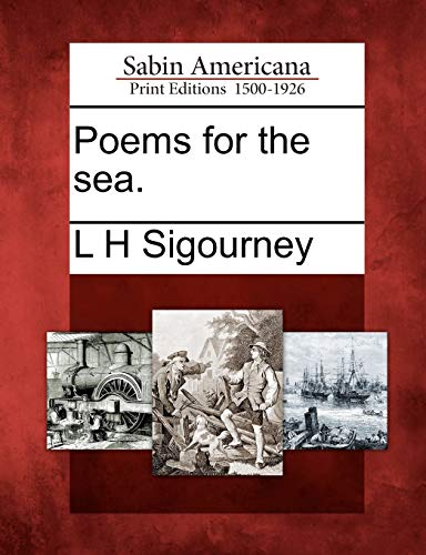 Poems for the sea.: L H Sigourney