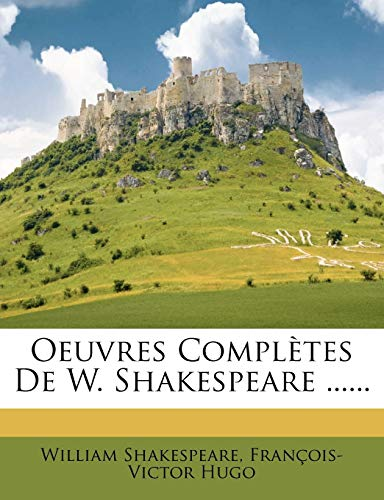 9781275801738: Oeuvres Completes de W. Shakespeare ...... (French Edition)