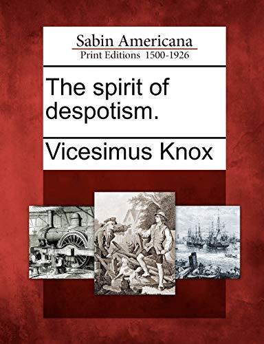 9781275811690: The Spirit of Despotism