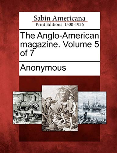 The Anglo-American magazine. Volume 5 of 7
