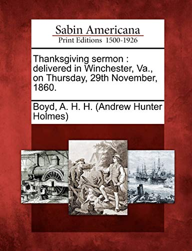 9781275841949: Thanksgiving sermon: delivered in Winchester, Va., on Thursday, 29th November, 1860.