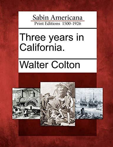 9781275847491: Three years in California.