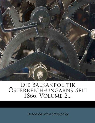 9781275915541: Die Balkanpolitik Osterreich-Ungarns Seit 1866, Volume 2...