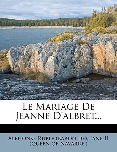 9781275925298: Le Mariage De Jeanne D'albret... (French Edition)