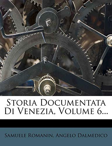 9781275936478: Storia Documentata Di Venezia, Volume 6... (Italian Edition)