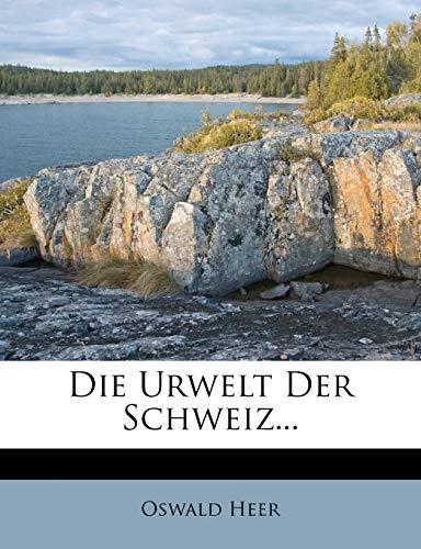 Die Urwelt der Schweiz, 1865: Oswald Heer