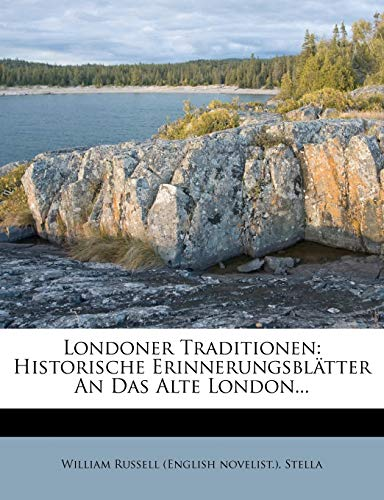 Londoner Traditionen: Historische Erinnerungsblätter An Das Alte London... (German Edition) (1275968775) by Stella