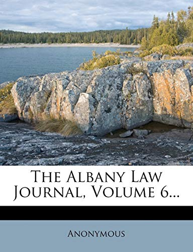 9781275979895: The Albany Law Journal, Volume 6...