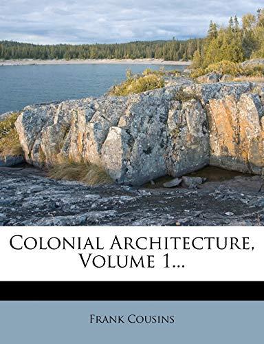 9781276103404: Colonial Architecture, Volume 1...