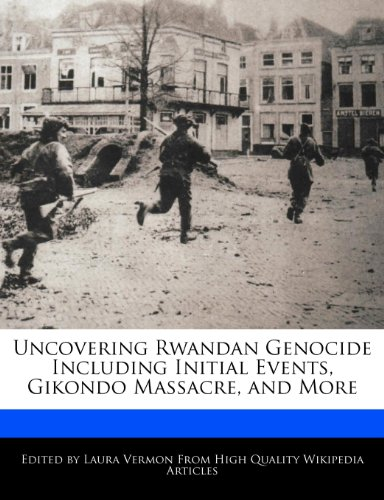 9781276156042: Uncovering Rwandan Genocide Including Initial Events, Gikondo Massacre, and More