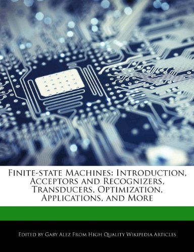 9781276238359: Finite-State Machines: Introduction, Acceptors and Recognizers, Transducers, Optimization, Applications, and More