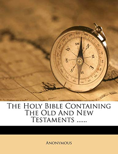 9781276267465: The Holy Bible Containing The Old And New Testaments ......