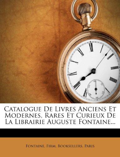 9781276457989: Catalogue De Livres Anciens Et Modernes, Rares Et Curieux De La Librairie Auguste Fontaine... (French Edition)