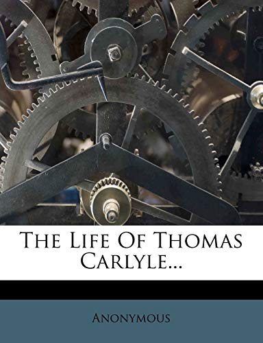 9781276505369: The Life Of Thomas Carlyle...