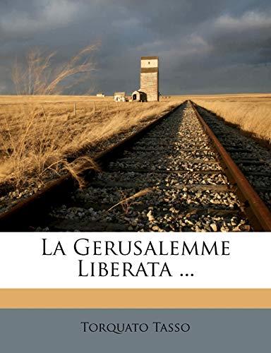 La Gerusalemme Liberata ... (Italian Edition) (1276630816) by Tasso, Torquato