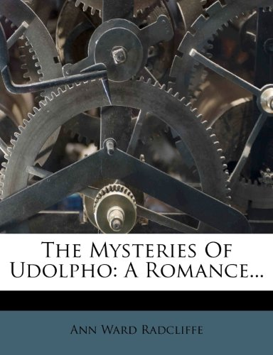 The Mysteries Of Udolpho: A Romance... (1276668481) by Radcliffe, Ann Ward
