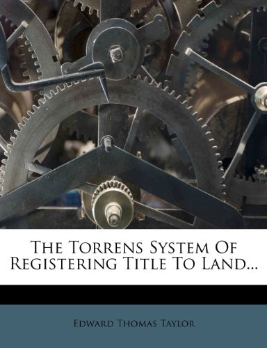 9781276745017: The Torrens System Of Registering Title To Land...