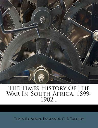 9781276783248: The Times History Of The War In South Africa, 1899-1902...