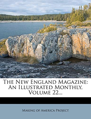 9781276802192: The New England Magazine: An Illustrated Monthly, Volume 22...