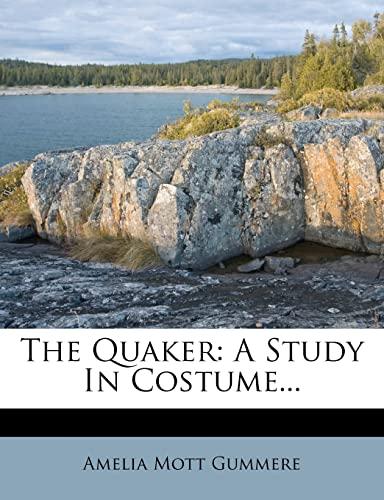 9781276819114: The Quaker: A Study In Costume...