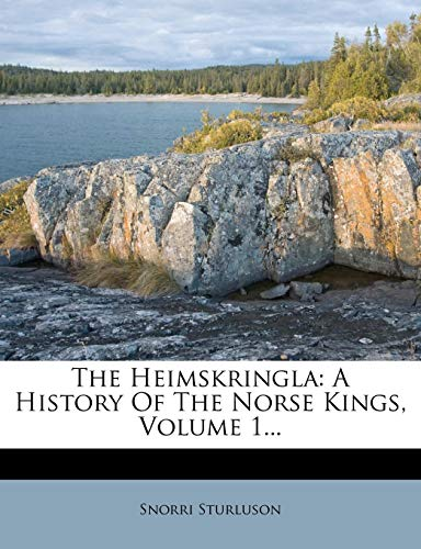 9781276857260: The Heimskringla: A History of the Norse Kings, Volume 1...