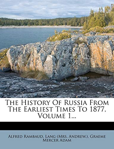 9781276867528: The History Of Russia From The Earliest Times To 1877, Volume 1...