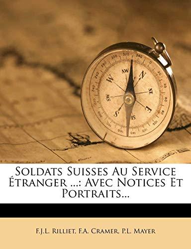 9781276883726: Soldats Suisses Au Service Étranger ...: Avec Notices Et Portraits... (French Edition)