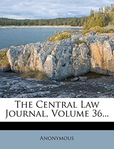 9781276884600: The Central Law Journal, Volume 36...