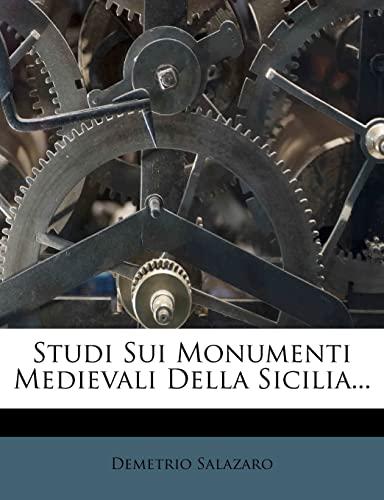 9781276921459: Studi Sui Monumenti Medievali Della Sicilia... (Italian Edition)