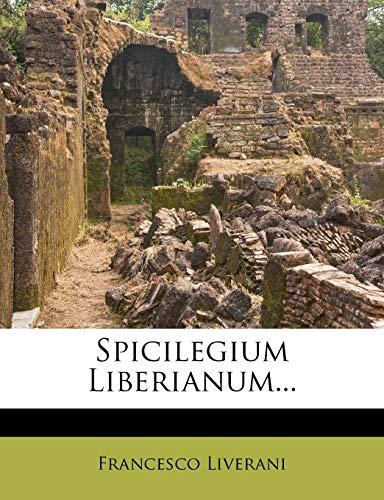 9781276930956: Spicilegium Liberianum...
