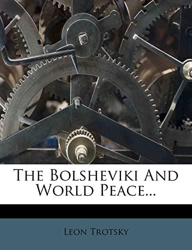 9781276963985: The Bolsheviki And World Peace...